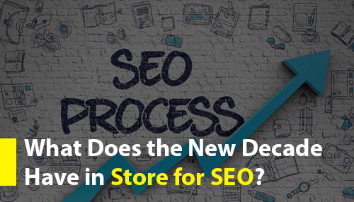 What Does the New Decade Have in Store for SEO?