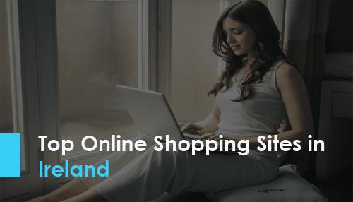 Top Online Shopping Sites in Ireland
