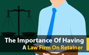 The Importance Of Having A Law Firm On Retainer