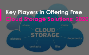 Key Players in Offering Free Cloud Storage Solutions: 2020