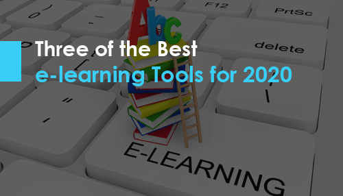Three of the Best e learning Tools for 2020