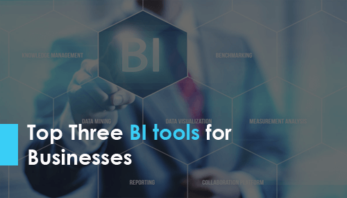 Top Three BI tools for Businesses