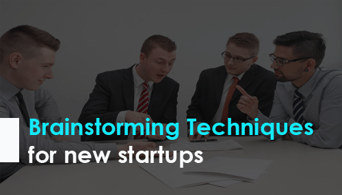 Brainstorming Techniques for new startups