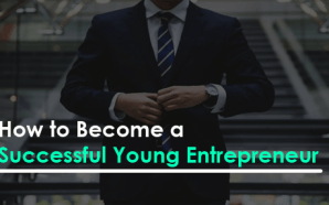 How to Become a Successful Young Entrepreneur