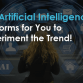 Top Artificial Intelligence Platforms for You to Experiment the Trend