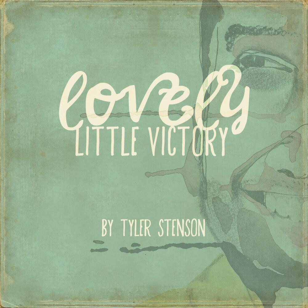 Tyler Stenson - Lovely Little Victory