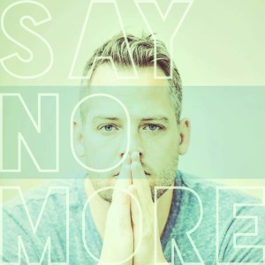 Tyler Stenson - Say No More single