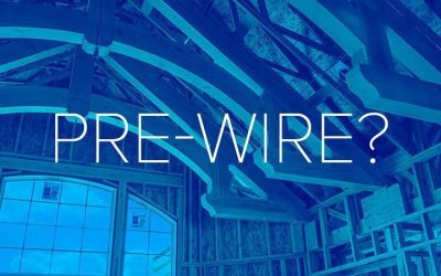 Building A Home – What Should I Pre-Wire?