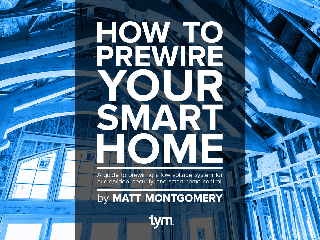 HOW TO PREWIRE YOUR SMART HOME
