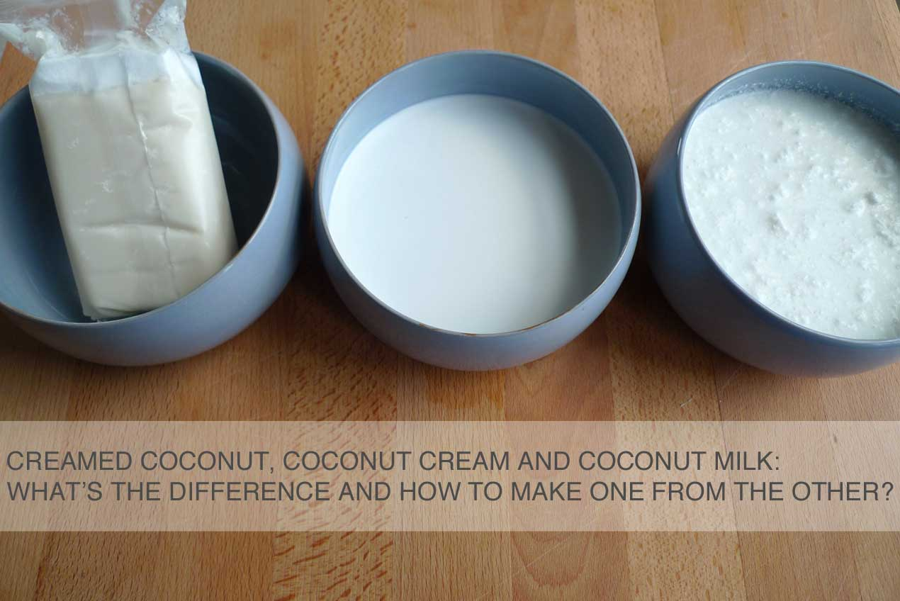 Creamed coconut, coconut cream, coconut milk - what is the