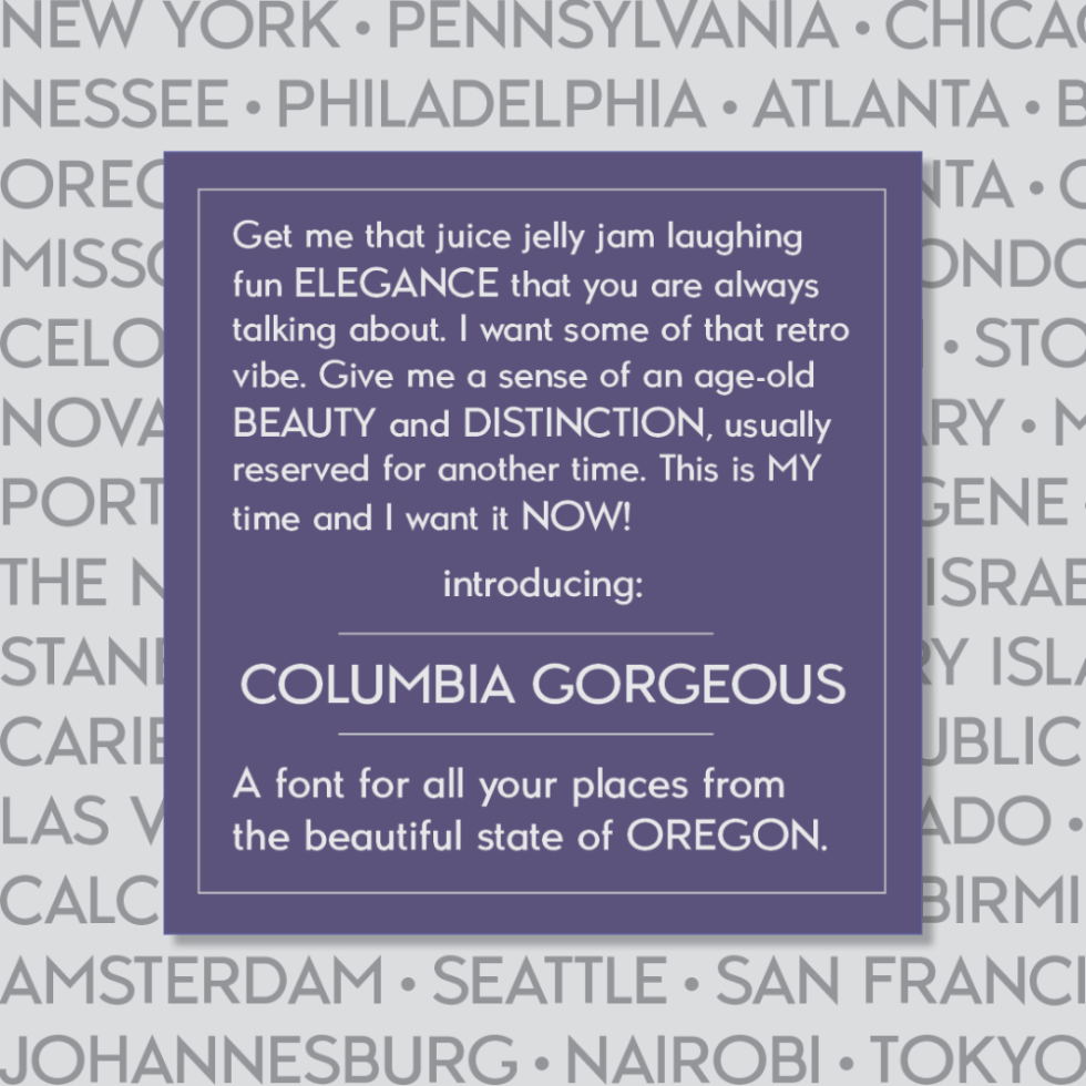 Place names Ad for Columbia Gorgeous Bold Font and Typeface