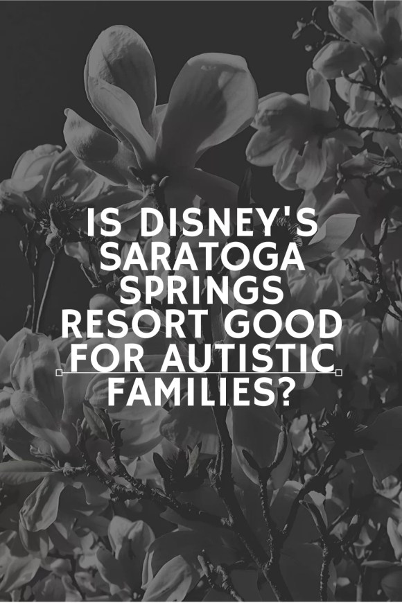 Black and white flowers in the background with 'Is Disney's Saratoga Springs Resort