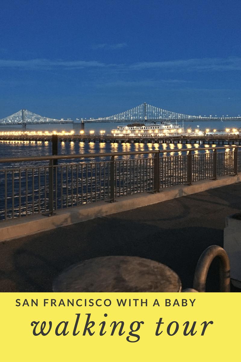 walking tour of san francisco with a baby, bay bridge