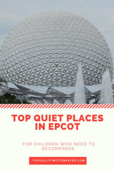 top ten quiet places epcot, walt disney world, autism