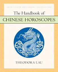 The Handbook of Chinese Horoscope by Theodora Lau