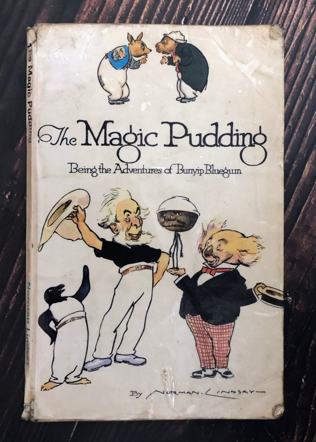 The Magic Pudding, Being the Adventures of Bunyip Bluegum. By Norman Lindsay.