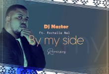 "Photo of Dj Nastor drops ""By My Side"" featuring Rochelle Nel off his ""Remixes"" EP"