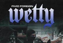 """Photo of Fivio Foreign Is Back With """"Wetty"""""""