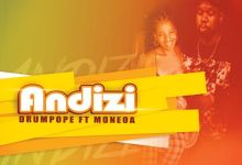 "Photo of DrumPope Enlists Moneoa For ""Andizi"""