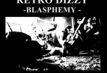 Photo of Retro Dizzy  – Blasphemy