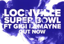 Photo of Locnville Drops Super Bowl Feat. Gigi Lamayne