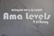 Photo of Bongani MP & DJ Sushy – Ama Levels (feat. DJ Ratiiey)