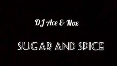 Photo of DJ Ace & Nox – Sugar and Spice