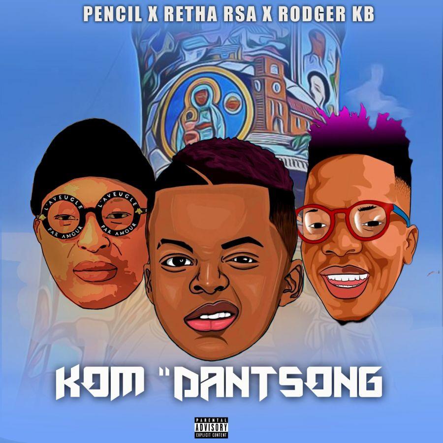 """Retha Rsa, Pencil And Rodger KB Premiere """"Kom Dantsong"""""""