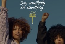 Low Deep T - See Something Say Something Do Something - Single