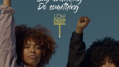 Photo of Low Deep T Wants You To Say Something, Do Something When You See Something In New Release