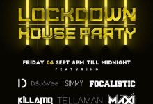 Photo of Lockdown House Party Lineup – Friday 4th September: Simmy, Focalistic, Tellaman, Maxi, KillaMQ, DeJaVee