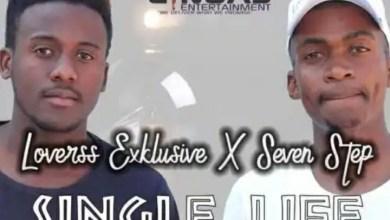 "Photo of Loverss Exklusive & Seven Step drop new song ""Single Life (Ke Single)"""