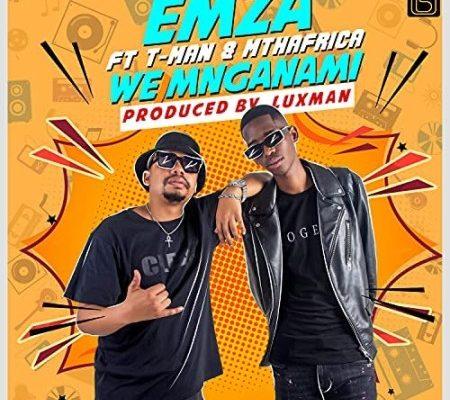 image of Emza We Mnganam ft. T-Man & Mthafrica