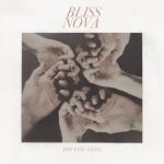 Album Review: Bliss Nova – Do You Feel EP