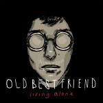 Album Review: Old Best Friend – Living Alone