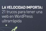 21 Trucos para tener una web en WordPress ultrarrápida