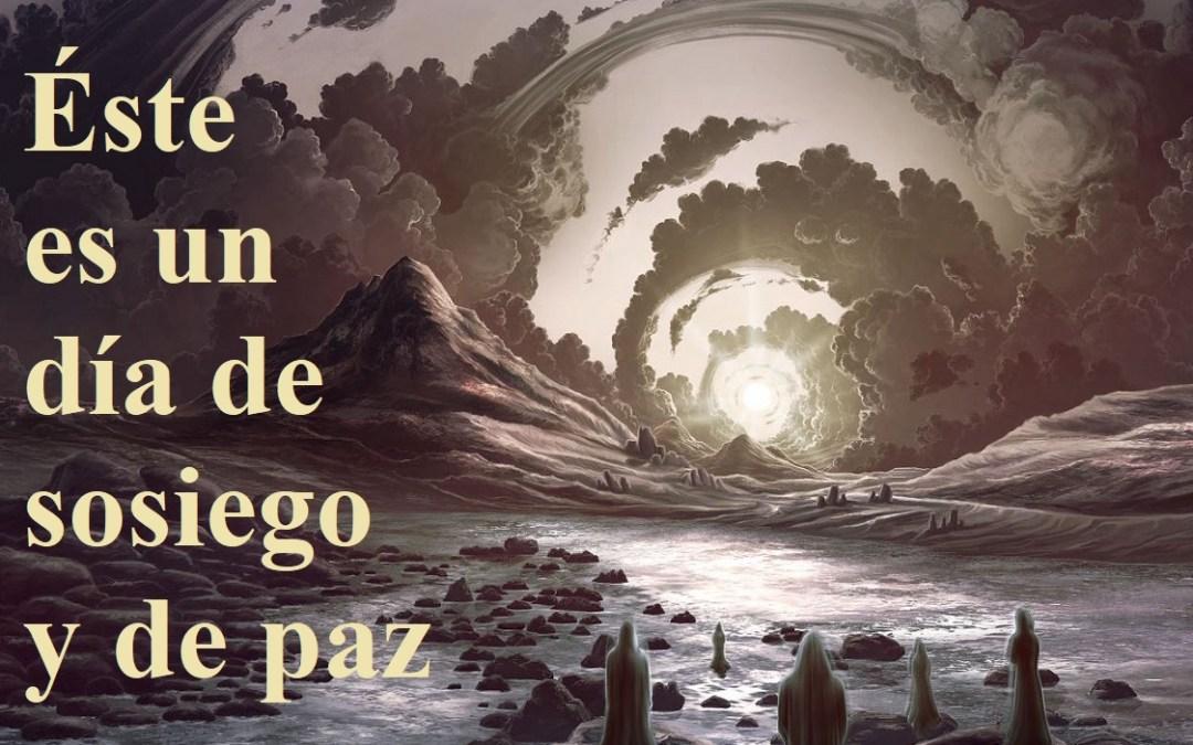 """Reflexión lección 291(18.10.21) """"Éste es un día de sosiego y de paz""""."""