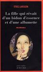 """Книга на французском языке """"La fille qui revait dun bidon dessence et dune allumette / Девушка, которая играла с огнём"""""""