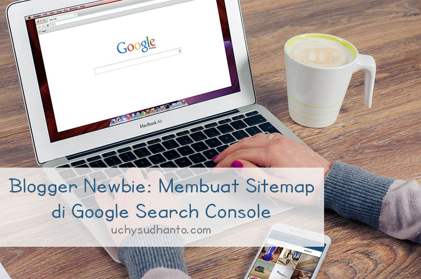 Blogger Newbie: Membuat Sitemap di Google Search Console