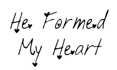 formed my heart