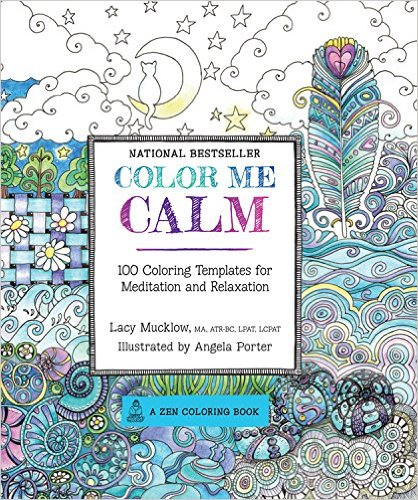 Color Me Calm 100 Coloring Templates For Meditation And Relaxation A Zen Book