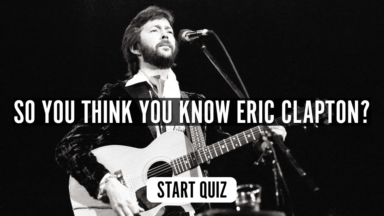 Uquiz So You Think You Know Eric Clapton