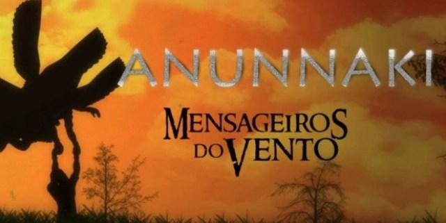 Anunnaki - Messengers of the Wind