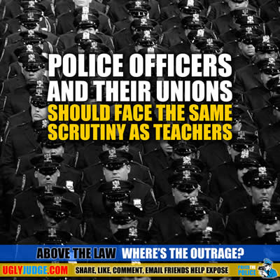 Police Officers and their Unions should Face the Same Scrutiny as Teachers