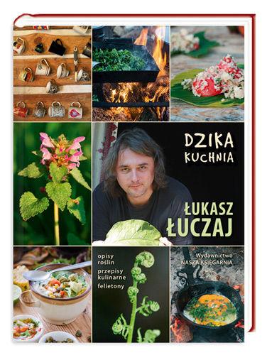 """""""Dzika kuchnia"""" Łukasz Łuczaj"""