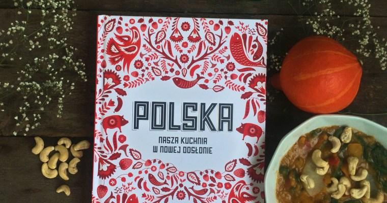 Polska. Nasza kuchnia w nowej odsłonie – recenzja