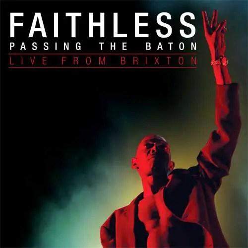Faithless - Passing the Baton
