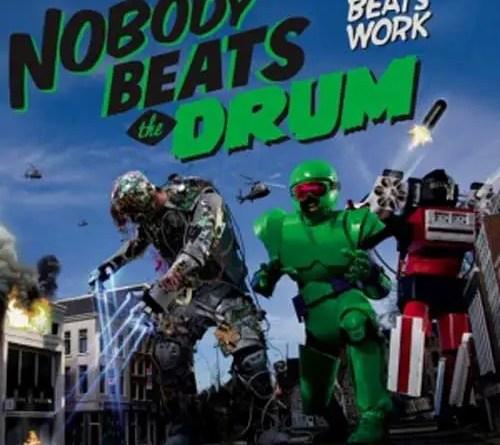 Nobody Beats the Drum - Beats Work`