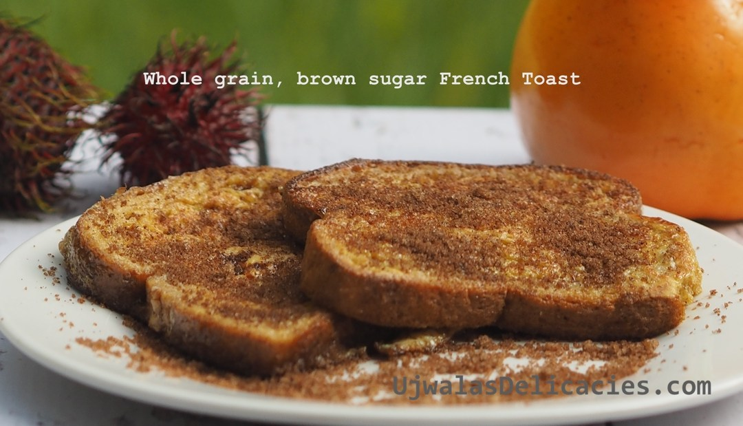 Whole-grain, Brown sugar French toast