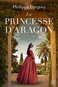 La Princesse d'Aragon par Philippa Gregory